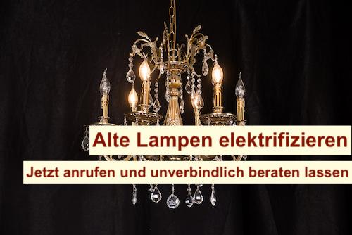 Alte Lampen elektrifizieren Berlin