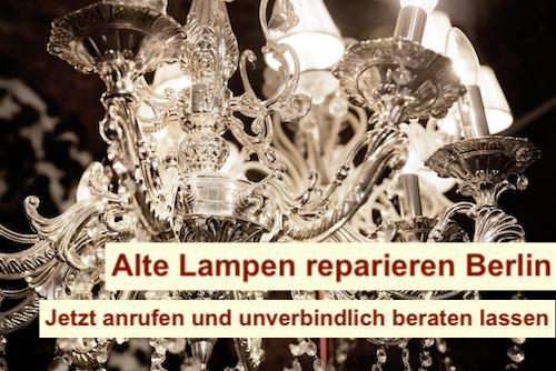 Alte Lampen reparieren Berlin
