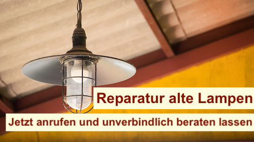 Reparatur alte Lampen Berlin